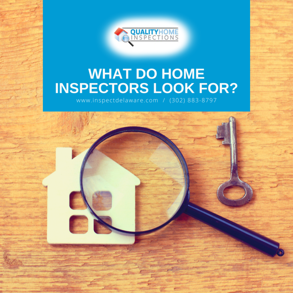 Quality Home Inspections What Do Home Inspectors Look For