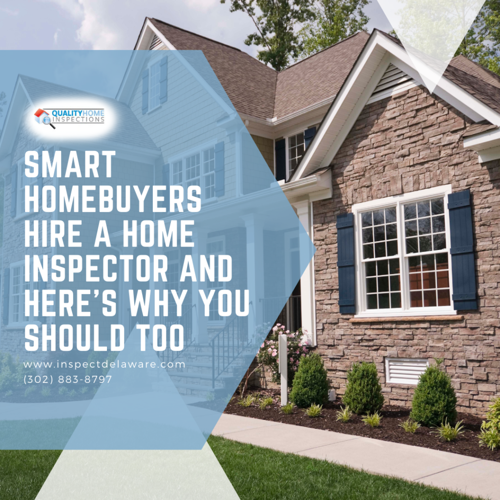 Quality Home Inspection Smart Homebuyers Hire a Home Inspector and Here's Why You Should Too