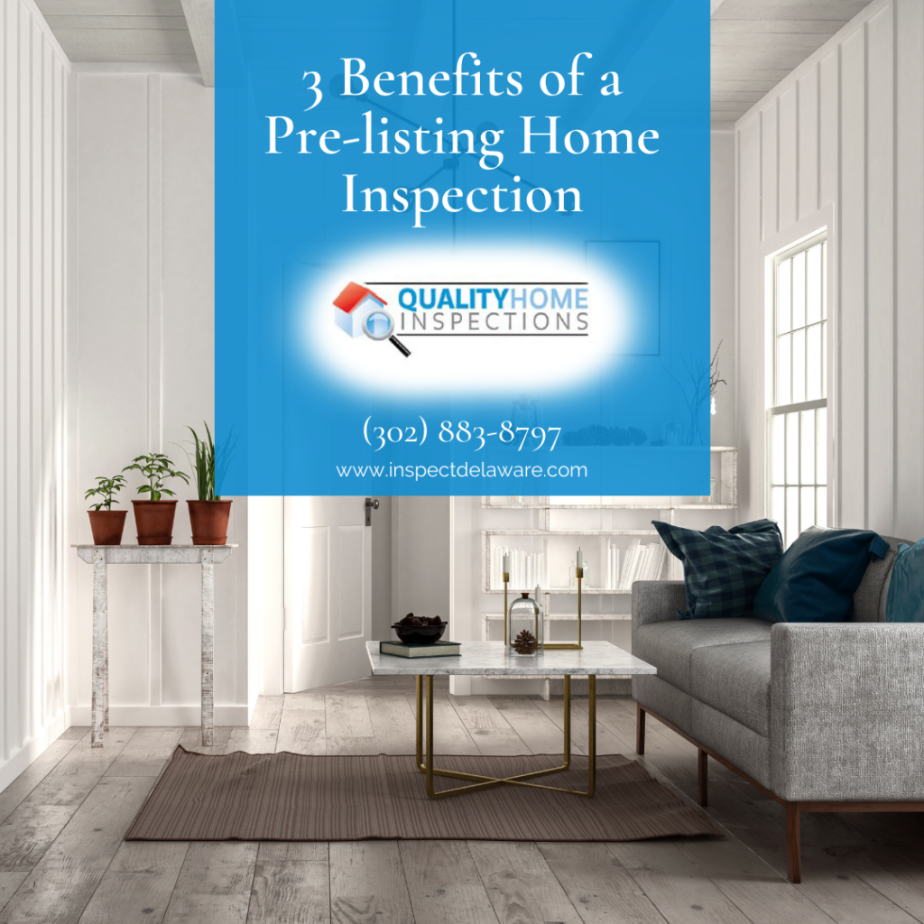 Quality Home Inspections 3 Benefits of a Pre-listing Home Inspection