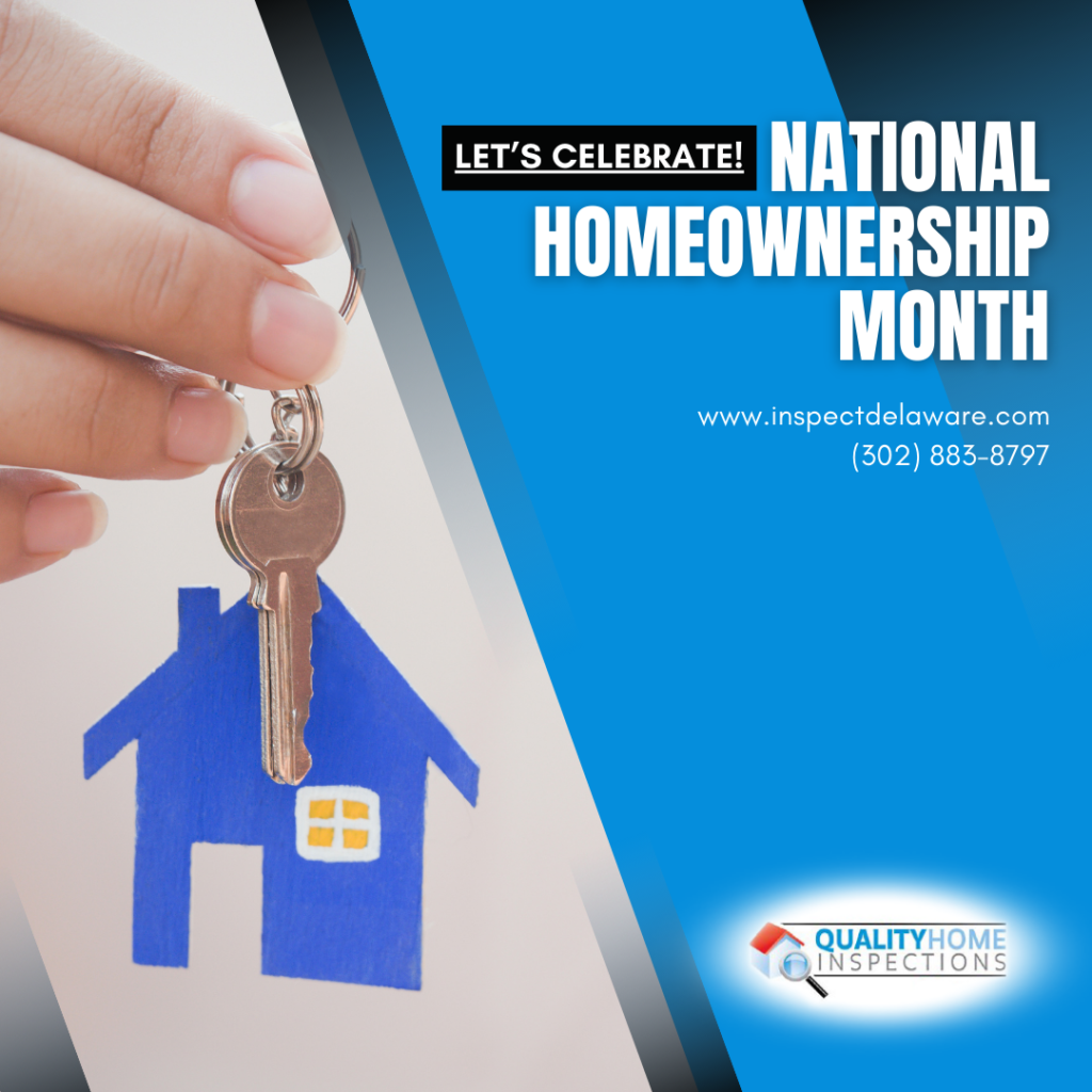 Quality Home Inspections Let's Celebrate! National Homeownership Month